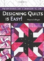 Designing Quilts is Easy!